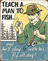 Teach a Man to Fish Fly Fishing Tin Sign 13 x 16in by Desperate Enterprises Inc