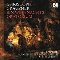 Ein Weihnachts Oratorium by Graupner (2010-11-09)