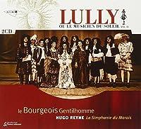 Le Bourgeois Gentilhomme, comedie de Moliere (LULLY ou le Musicien du Soleil, Vol. IV) (2002-09-09)