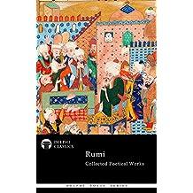 Collected Poetical Works of Rumi (Delphi Classics) (Delphi Poets Series Book 58)