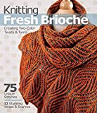Knitting Fresh Brioche: Creating Two-Color Twists & Turns 画像