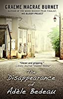 The Disappearance of Adèle Bedeau: A Historical Thriller (Thorndike Press Large Print Bill's Bookshelf)