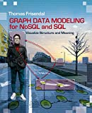 Graph Data Modeling for NoSQL and SQL: Visualize Structure and Meaning (English Edition)