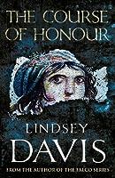 The Course of Honour (A Marcus Didius Falco Novel)