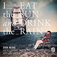 I Eat the Sun & Drink the Rain [12 inch Analog]