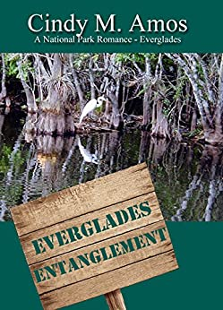 Everglades Entanglement: National Parks 100th Anniversary collection (A National Park Romance novella Book 1) by [Amos, Cindy M.]