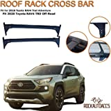 Roof Rack Crossbars Side Rail Cross Bar Fits 2019-2020 Toyota RAV4 Adventure TRD Off-Road | Mounted on Factory Raised Roof Ra