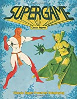 Supergame (Classic Reprint): Classic Super-Powered Roleplaying