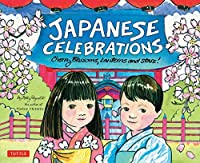 Japanese Celebrations: Cherry Blossoms, Lanterns and Stars! by Betty Reynolds(2006-01-15)
