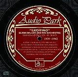 """エキサイティング・グレン・ミラー・オーケストラ 1939~1942 [APCD-6061] """"EXCITING"""