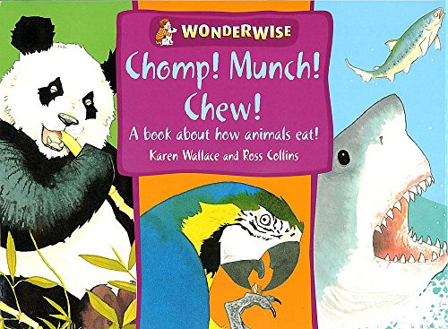 Download Wonderwise: Chomp, Munch, Chew 0749658681