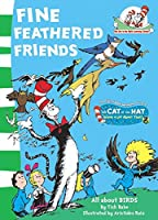 Fine Feathered Friends (The Cat in the Hat's Learning Library)