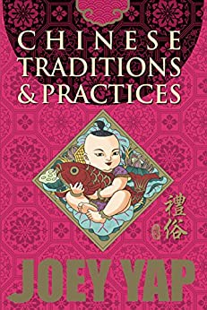 Chinese Traditions & Practices by [Yap, Joey]