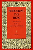 Refiguring The Hero (Studies in Romance Literatures)