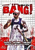 BAeNG!: Skurriles - Absurdes - Toedliches