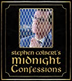 Stephen Colbert's Midnight Confessions (English Edition)