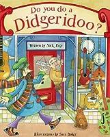 Do You Do A Didgeridoo?