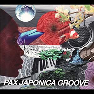 PAX JAPONICA GROOVE