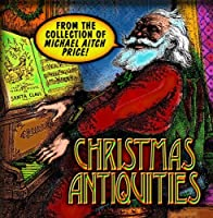 Christmas Antiquities: From the Collection of Michael Aitch Price [並行輸入品]