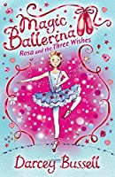Rosa and the Three Wishes: Rosa's Adventures (Magic Ballerina)