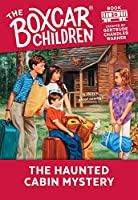 The Haunted Cabin Mystery (Boxcar Children Mysteries)
