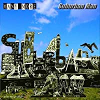 Suburban Man by Many More