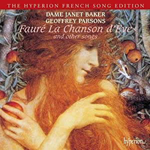 Gabriel Faure: La Chanson d'Eve and Other Songs