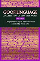 Goofilinguage: A Collection of Very Silly Words
