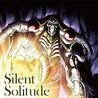 TVアニメ「 オーバーロードIII 」エンディングテーマ「Silent Solitude」