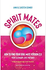 Spirit Mates: How to Find Your Soul Mate Version 2.0 - Your Ultimate Love Partner ペーパーバック