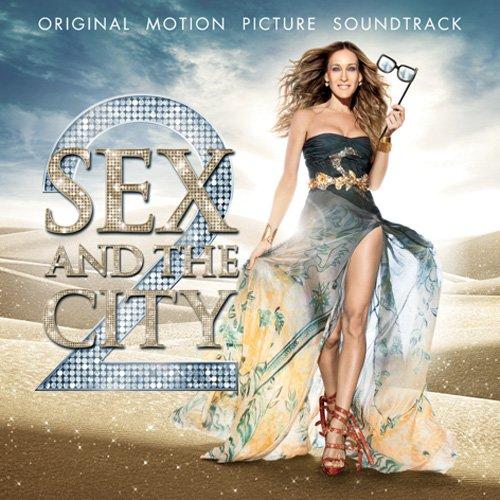 セックス・アンド・ザ・シティ2 オリジナル・サウンドトラック