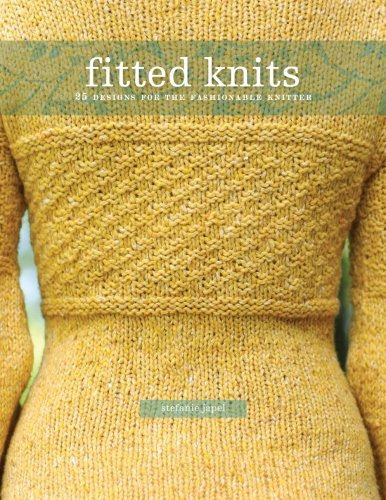 Fitted Knits: 25 Designs for the Fashionable Knitterの詳細を見る