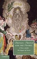Britain, France and the Gothic, 1764–1820: The Import of Terror (Cambridge Studies in Romanticism)