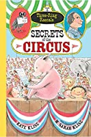 Secrets of the Circus (Three-ring Rascals)