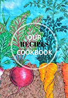 Our Recipes Cookbook: Blank Cookbook To Organize And Write Down Your Recipes Notes