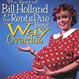 Way Overdue by Bill Holland & the Rent's Due Band (1996-08-27)