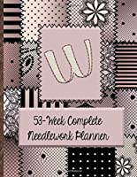 """W:  53-Week Complete Needlework Planner: """"Sew"""" Much Fun  Monogram Needlework Planner with 2:3 and 4:5 Graph Paper - and a Page for Notes"""
