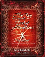 The Key to Living the Law of Attraction: The Secret To Creating the Life of Your Dreams by Jack Canfield(1904-12-04)
