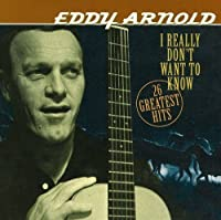 I Really Don't Want to Know by EDDY ARNOLD (2007-01-22)