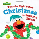 'twas the Night Before Christmas on Sesame Street (Sesame Street Scribbles)