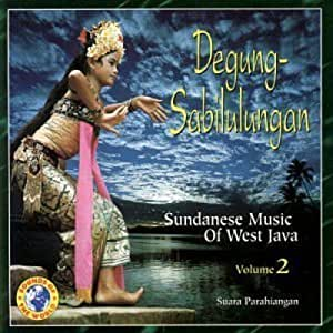 Degung-sabilulungan: Sundanese Music of West Java, Vol. 2 by SUARA PARAHIANGAN (2008-01-13)