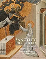 Sanctity Pictured: The Art of the Dominican and Franciscan Orders in Renaissance Italy by Unknown(2014-10-30)