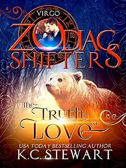 The Truth in Love: A Zodiac Shifters Paranormal Romance: Virgo by [K.C. Stewart, Zodiac Shifters]