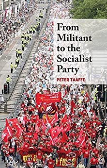From Militant to the Socialist Party by [Taaffe, Peter]