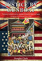 Justice by Gunboat: Warlords and Lawlords: The Making of Modern China and Japan