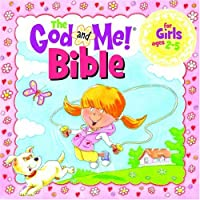 The God and Me! Bible for Girls Ages 2-5 (God and Me Bible)