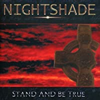 Stand & Be True by Nightshade