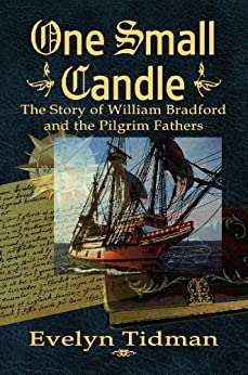 ONE SMALL CANDLE, The Story of William Bradford and the Pilgrim Fathers by [Tidman, Evelyn]
