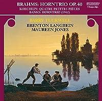 ブラームス:ホルン三重奏曲変ホ長調Op.40・シャルル・ケクラン(1867-1950):4つの小品・ドン・バンクス(1923-):ホルン三重奏曲(1962)