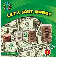 Let's Sort Money (21st Century Basic Skills Library: Sorting)